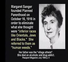 Margaret Sanger, founder of Planned Parenthood and confirmed racist, eugenicist, and Nazi sympathizer. | Abolish Human Abortion | http://abolishhumanabortion.com/