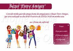 Bazar Entre Amigas. Veja como criar um? http://www.blogcasaefogao.com/2014/02/bazar-entre-amigas.html Quer um convite personalizado para suas amigas? Entre em contato silmarahomeoffice@gmail.com