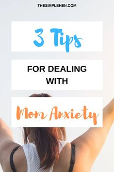 Motherhood is hard enough, but having mom anxiety can make it harder, check out these 3 tips to help make things easier for yourself.