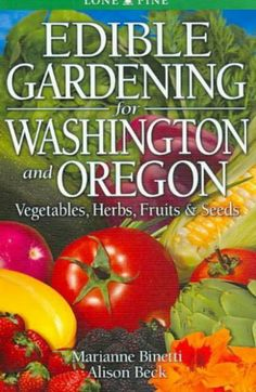 Edible Gardening for Washington & Oregon
