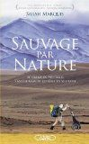 Sauvage par nature par Sarah Marquis