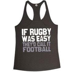 If Rugby was easy...They'd call it FOOTBALL! Show them who's boss!