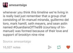 I really wanna show this to my ex but we're not talking rn so I'll have to wait until we're on good terms again. He'll laugh really hard it'll be worth it. Funny Tumblr Posts, My Tumblr, Brooklyn Nine Nine Funny, Just In Case, Just For You, Seth Meyers, Lin Manuel Miranda, Verse, Faith In Humanity