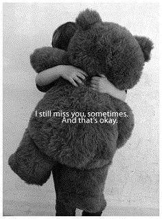 I still miss you.