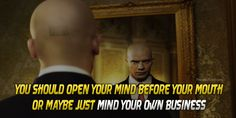 You should open your mind before your mouth, or maybe just mind your own business. Mind Your Own Business Quotes, Minding Your Own Business, Business Photos, Photo Quotes, Mindfulness, Quote Pictures, Consciousness, Picture Quotes