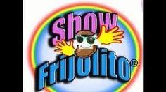 SHOW FRIJOLITO - YouTube