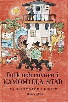 Thorbjörn Egner - Folk och rövare i Kamomilla stad. Det var Kasper och Jesper och Jonathan....