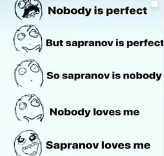 Nobody Nobody, Nobody Loves Me, Be Perfect, Humor, My Love, Nice, Words, Memes, Humour