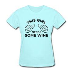 """""""This Girl Needs Some Wine Nap"""" Women's Standard Weight T-Shirt   Women's Humor (@WomensHumor on Twitter)"""