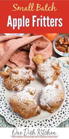 Crispy on the outside and soft with sweet bits of apples and crunchy pecans on the insides, these Apple Fritters are a delight. Lightly dusted with powdered sugar, this small batch recipe will yield about four fritters, depending on how large you make them. | One Dish Kitchen | #applefritters #smallbatch #applefritterrecipe