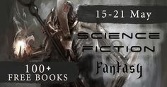 Free Books – May SFF Mega Promo Science Fiction and Fantasy 15 – 21 May #instafreebie