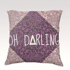 OH DARLING Art #Typography Velveteen Throw Pillow by EbiEmporium, $75.00 Decorative Fine #Art #Floral #Painting Velveteen Throw #Pillow, #Decorative #Rainbow Home Decor Colorful Fine Art Toss #Cushion, Modern Bedroom Bedding Dorm Room Living Room Style Accessories #Hipster #romantic #sweet #chic #cool #font #triangle #rad #hip #modern #purple #lavender #lilac #floral #geometric #pattern #love #darling #elegant #whimsical #eggplant #violet #plum #radiant #orchid