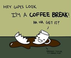 Hilarious stuff and fun is considered as one of the best remedies as far as lifting a mood is concerned. In order to avoid a bad day to enjoy it in a best possible way, such hilarious puns are needed. Here are 26 Hilarious jokes Puns. Joe Coffee, Coffee Talk, Coffee Is Life, I Love Coffee, Coffee Break, Coffee Shop, Drink Coffee, Coffee Jokes, Coffee Quotes Funny