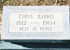 Cyrus Harris, Jr (1812 - 1904) - Find A Grave Photos