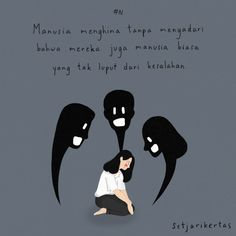 Setjarikertas Indonesia quotes illustration Illustration by Sseol M Words by Novelia Martina Quotes Rindu, Tumblr Quotes, Text Quotes, Mood Quotes, People Quotes, Daily Quotes, Life Quotes, Islamic Inspirational Quotes, Islamic Quotes