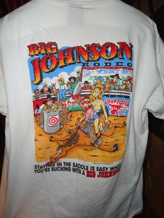 9a6e17d5 Vintage - Big Johnson - Rodeo - 8 Seconds Is All We Need - T-Shirt - White  - XL