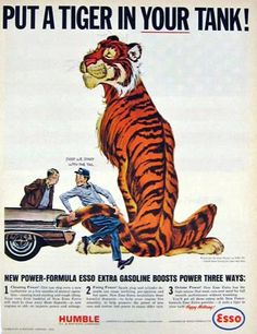 put a tiger in your tank.........esso