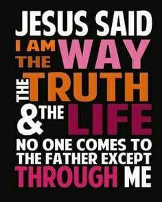 Jesus = The Way, Truth, Life