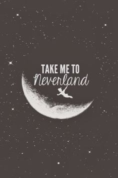 Yes. Take me to Neverland.