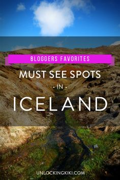 Must See Spots in Iceland – Bloggers Favorites! | Unlocking Kiki