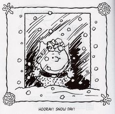 Snow Day! You never outgrow the happy feeling.