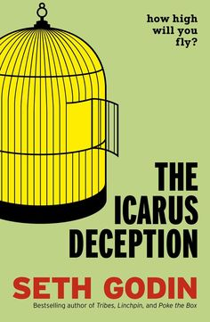 The Icarus Deception, How High Will You Fly? by Seth Godin  I finished reading this last night, Awesome