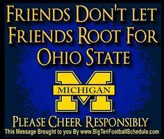 "Please Cheer Responsibly.Repeat after me.""Go Blue! Ohio State Michigan, Michigan Athletics, Michigan Go Blue, Michigan Wolverines Football, Michigan Travel, University Of Michigan, Detroit Michigan, Detroit Lions, Michigan Game"