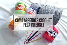 Como eu aprendi e você também pode aprender crochet sozinha, pela internet, sem nem precisar sair de casa! http://necessidadebasica.com.br/2016/02/como-aprender-crochet/