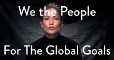 'We The People' for The Global Goals The Global Goals Subscribe4,793  Add to  Share  More 65,143  890  494 Published on Sep 24, 2015 A new plan for people and planet has just launched - the UN Global Goals for Sustainable Development. Tell everyone! add your very own intro to this star-studded video and share it with the world: http://wethepeople.globalgoals.org ALL COMMENTS (767) -- okay. well, that's fine.