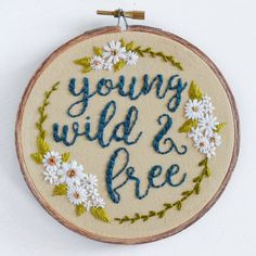 Young Wild & Free - Embroidery design.