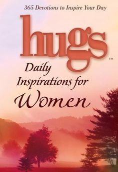 Hugs Daily Inspirations for Women 365 devotions to inspire your day Hugs Series *** Read more at the image link.