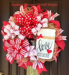 A personal favorite from my Etsy shop https://www.etsy.com/listing/570692830/valentines-wreath-love-you-more-mason