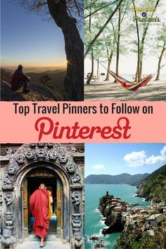 Great list of the Top Travel Pinners to follow on Pinterest for travel advice and inspiration!