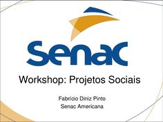 Workshop: Projetos Sociais - Senac São Paulo