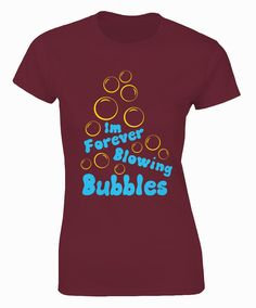 West Ham inspired Im forever Blowing bubbles burgundy ladies t-shirt.