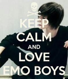 Yep just keep calm and love emo boys.