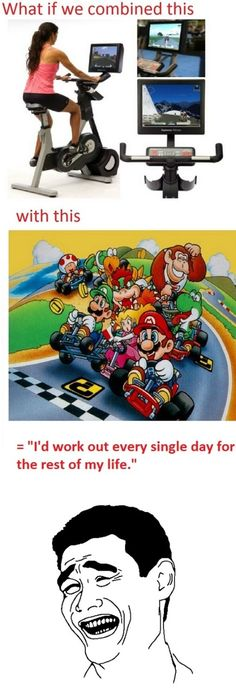I'd work out every day!