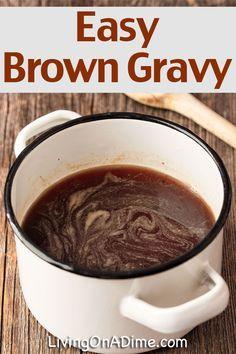 Easy Homemade Brown Gravy Recipe - Living on a Dime To Grow Rich Dark Gravy Recipe, Quick Gravy Recipe, Brown Gravy Recipe Easy, Beef Gravy Recipe, Bacon Gravy, Vegan Gravy, Hamburger And Brown Gravy Recipe, Homemade Beef Gravy, Homemade Cornbread