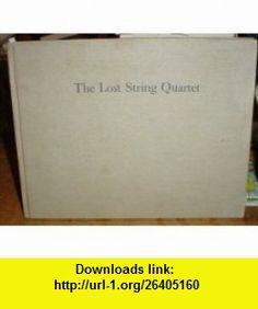 The Lost String Quartet (9780689502002) N. M. Bodecker , ISBN-10: 0689502001  , ISBN-13: 978-0689502002 ,  , tutorials , pdf , ebook , torrent , downloads , rapidshare , filesonic , hotfile , megaupload , fileserve