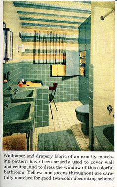 1954 - Better Homes and Gardens, a midcentury bathroom design with yellow and green tile, green porcelain bathroom sink and fixtures, a wall of green linen storage cabinets with yellow interior, and most importantly- the insane yellow and green matching stripes wallpaper on the wall and wallpaper on the ceiling....which perfectly matches the green and yellow striped curtains.. how insane is that?!?!? the 1950s-1960s-1970s were a crazy time for wallpaper...