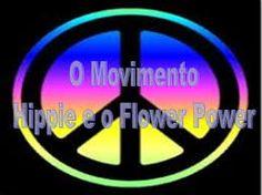 Resultado de imagem para o movimento hippie e o flower power