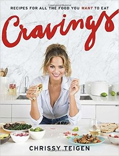 Cravings: Recipes for All the Food You Want to Eat: Amazon.de: Chrissy Teigen, Adeena Sussman: Fremdsprachige Bücher