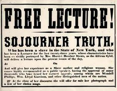 Sojourner Truth - Ain't I A Woman! Look it up if you have never read this speech.