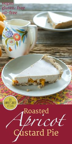 Vegan Roasted Apricot Custard Pie