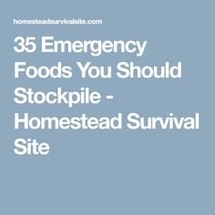 35 Emergency Foods You Should Stockpile - Homestead Survival Site