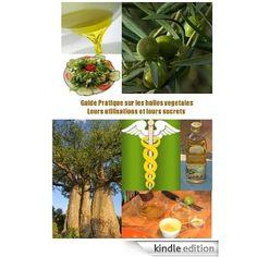 Guide pratique sur les huiles végétales. Leurs utilisations et leurs secrets (French Edition) eBook: Fabien Gauchard: Amazon.ca: Boutique Kindle