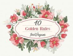 10 Golden Rules for Vegans - visit www.healthysmartprincess.com for health, fitness and all the cute things ♥