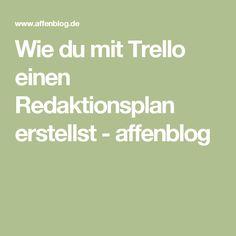 Wie du mit Trello einen Redaktionsplan erstellst - affenblog