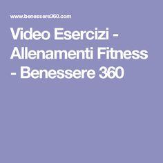 Video Esercizi - Allenamenti Fitness - Benessere 360