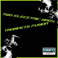 TWO ELECTRIC BRO'S - Trompets Fusion (Original Mix) by TwoElectronicBros TEB on SoundCloud